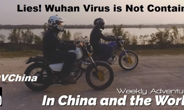 LIES! WUHAN VIRUS IS NOT CONTAINED! (UNIQUE INSIGHTS FROM TWO WESTERN ADVENTURERS)