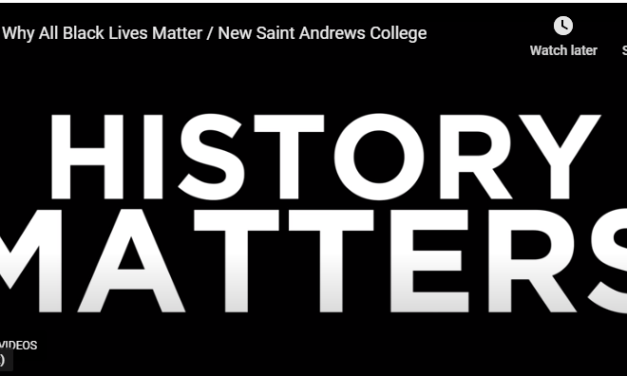 Why All Black Lives Matter – New Saint Andrews College