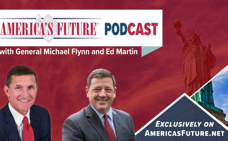 Episode Three: America's Future Podcast with General Flynn