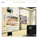 BECK RELEASES 'I WON'T BE LONG'