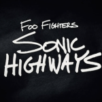 FOO FIGHTERS 'SONIC HIGHWAY' IS A 'MUSICAL ROAD MAP OF AMERICA'