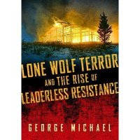 LONE WOLF TERROR:  INTERVIEW WITH AUTHOR GEORGE MICHAEL