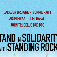 STANDING ROCK: JASON MRAZ, JACKSON BROWNE, BONNIE RAITT, JOEL RAFAEL AND JOHN TRUDELL'S BAD DOG BENEFIT CONCERT NOVEMBER 27TH