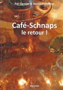 Café-Schnaps le retour!, P. Garnier, B. Hoffner, Horyzon, Strasbourg, 2015, 158 p., 24€