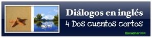 dialogos en inglés - Dos cuentos cortos