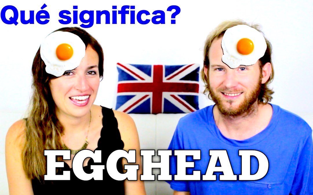 ¿Qué significa EGGHEAD en inglés?