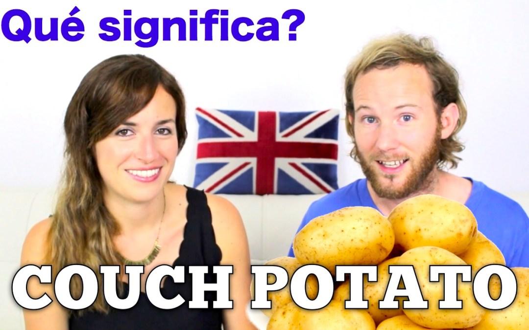¿Qué significa COUCH POTATO en inglés?