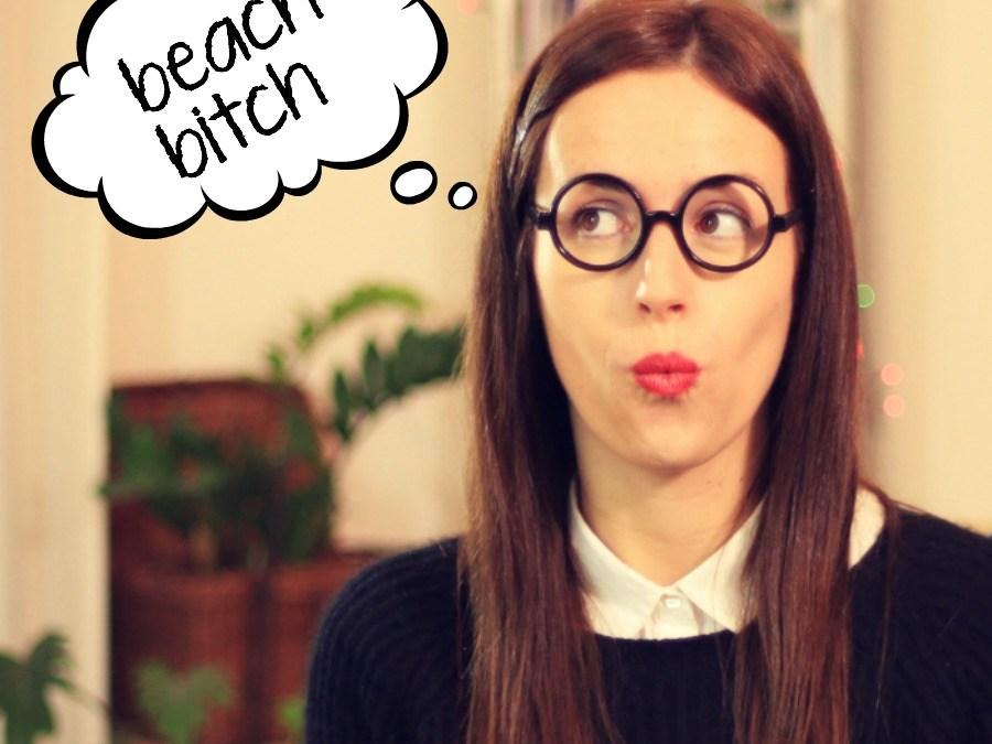 Inglés peligroso – B*tch & Beach