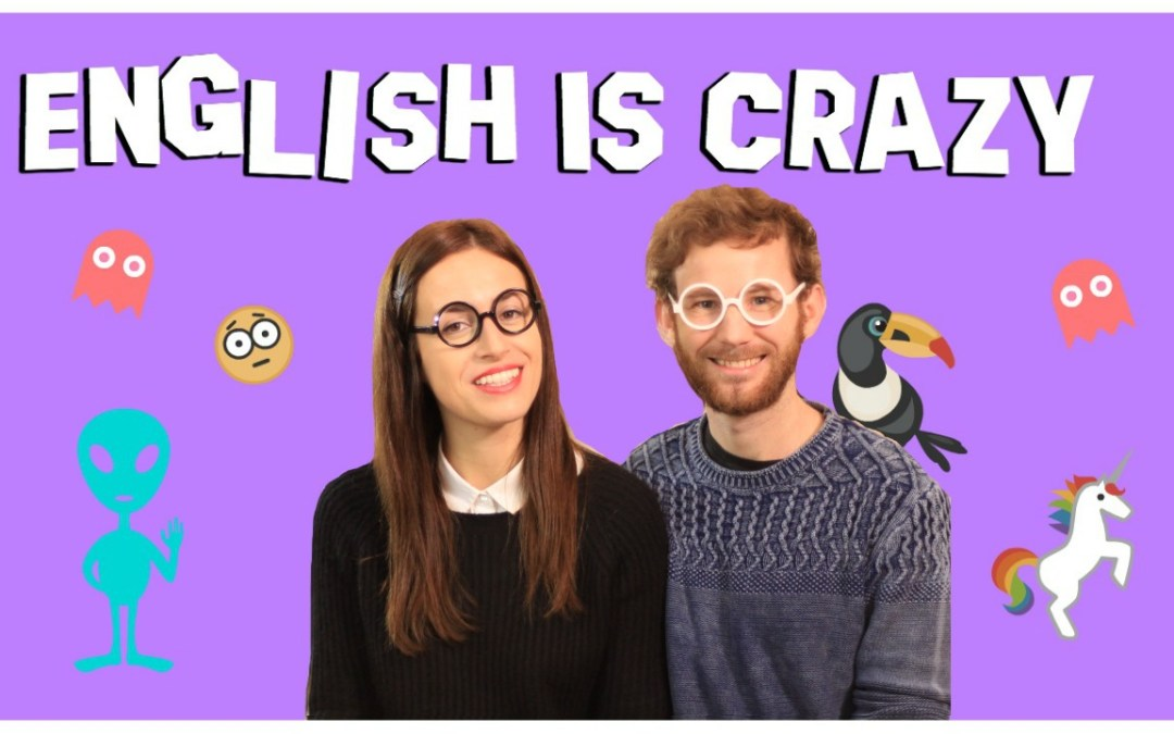 ¿Por qué es tan difícil aprender inglés? Because it's … crazy!