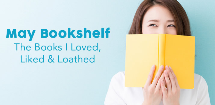 May Bookshelf: The All Good Month