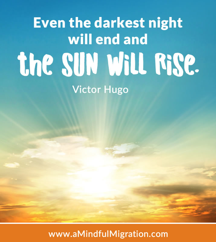 Even the darkest night will end and the sun will rise. Victor Hugo