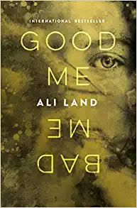 Good Me, Bad Me by Ali Land