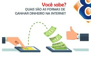 QUAIS SÃO AS FORMAS DE GANHAR DINHEIRO NA INTERNET