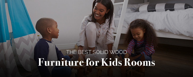 the best solid wood furniture for kids