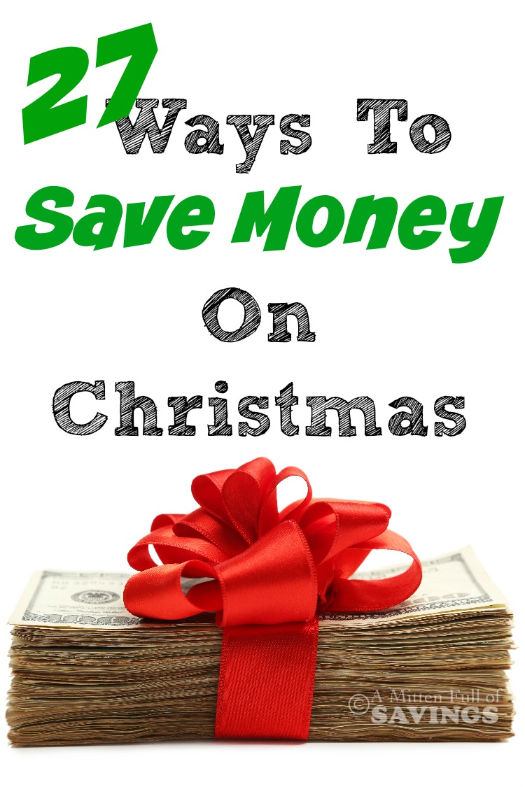 27 Ways To Save Money On Christmas - A Mitten Full of Savings ...