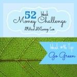 52 Money Save Ways: Week 46: Go Green