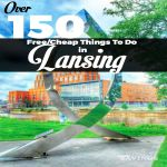 Over 150 Free/Cheap Things To Do in Lansing