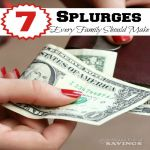 7 Splurges Every Family Should Make