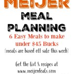Meijer Meal Planning Week 3/26:6 Meals $44 Bucks