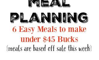 Meijer Meal Planning Week 6/26: 6 Meals $44 Bucks