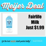 Meijer: Fairlife Milk–$1.99