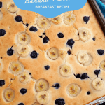 Blueberry Banana Sheet Pan Pancakes