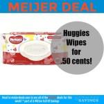 Meijer: Score Huggies Wipes for .50 cents!
