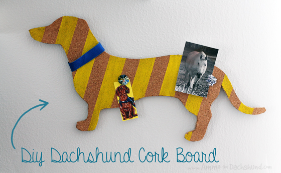 DIY Dachshund Cork Board via Ammo the Dachshund