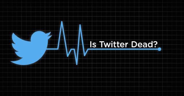TwitterDead بعد سقوط ياهو ...الأزمة القاتلة لشركة تويتر: أنت الضحية التالية