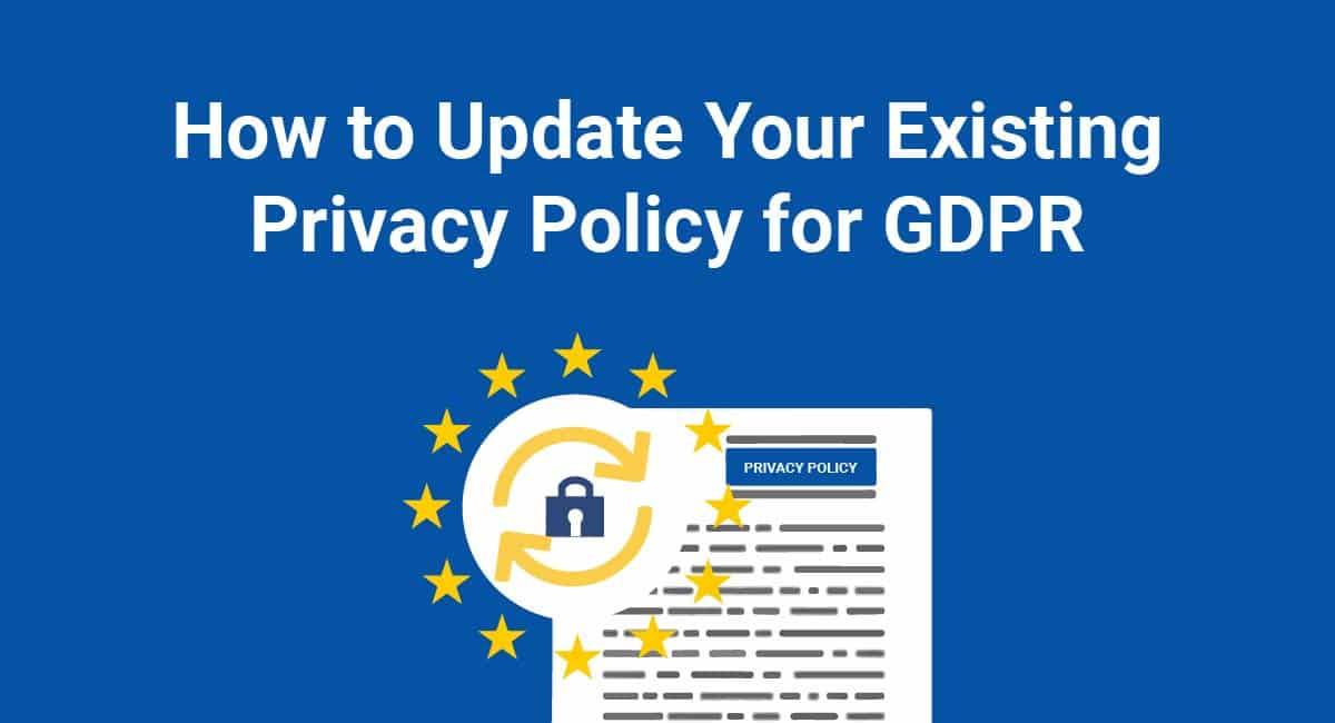 how-to-update-privacy-policy-gdpr-compliance عمل سياسة الخصوصية متوافقة مع GDPR و CalOPPA وقوانين أخرى