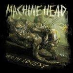machine-head-unto-the-locust