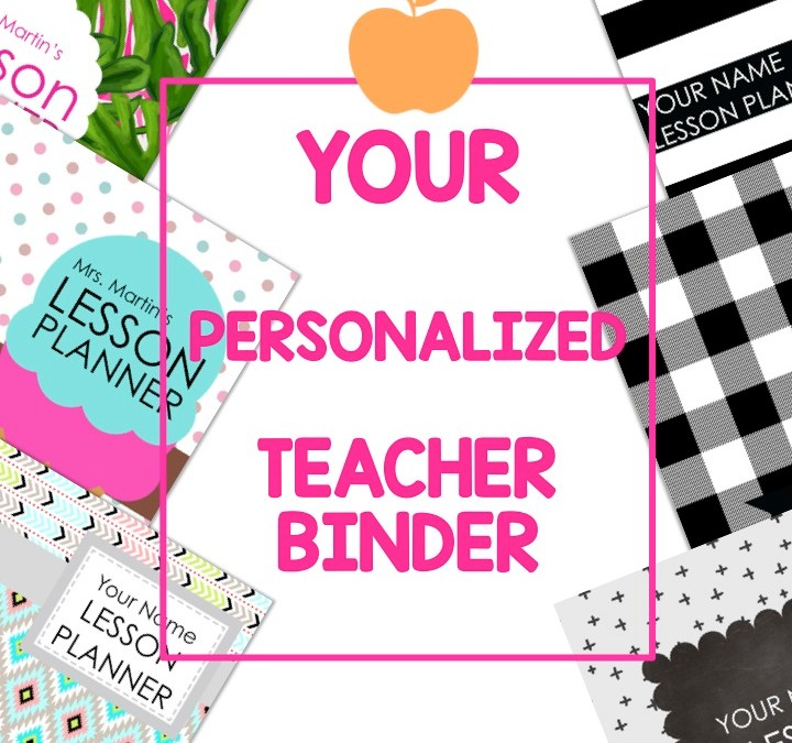 Start Today: Organized Teacher with Teacher Binders!