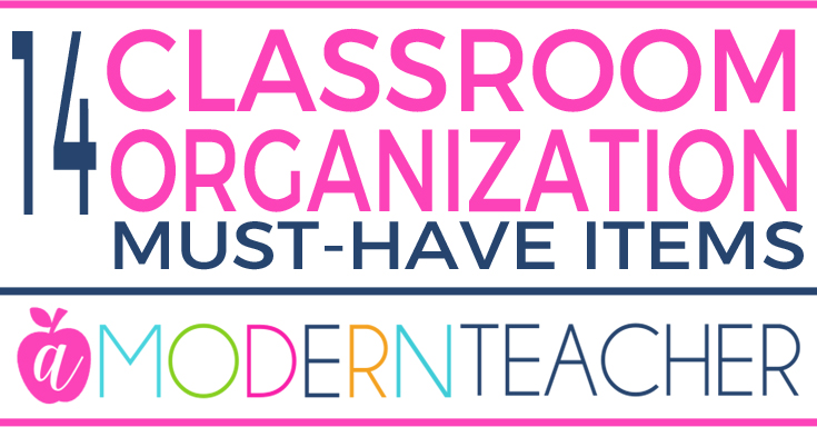 Classroom Organization: Must-Have Items