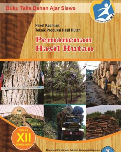 Buku Paket BSE Pemanenan Hasil Hutan SMK Kelas 12 Kurikulum 2013