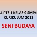 Soal Penilaian Tengah Semester PTS 1 Seni Budaya Kelas 9 SMP K13