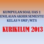 Kumpulan Soal UAS 1 Penilaian Akhir Semester Kelas 9 Kurikulum 2013