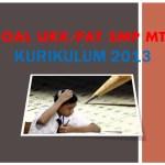 Soal UKK PAT TIK Kelas 9 SMP MTs Kurikulum 2013