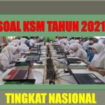 Latihan Soal Kompetisi Sains Madrasah KSM Tingkat Nasional 2021
