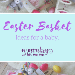 Easter Basket Ideas for a Baby.