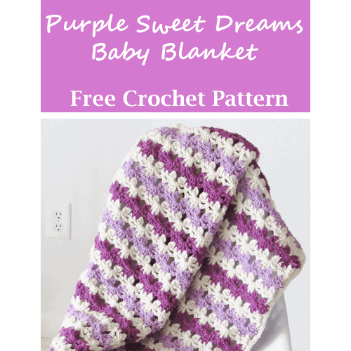 purple sweet dreams baby blanket crochet pattern - amorecraftylife.com #baby #crochet #crochetpattern #freecrochetpattern