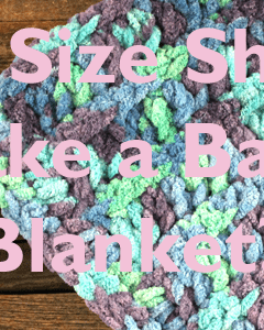 what size should I make my blanket? general guidelines for blanket sizes baby lovey to king #crochet #diy #blanket