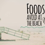 Foods to Avoid at the Beach 1