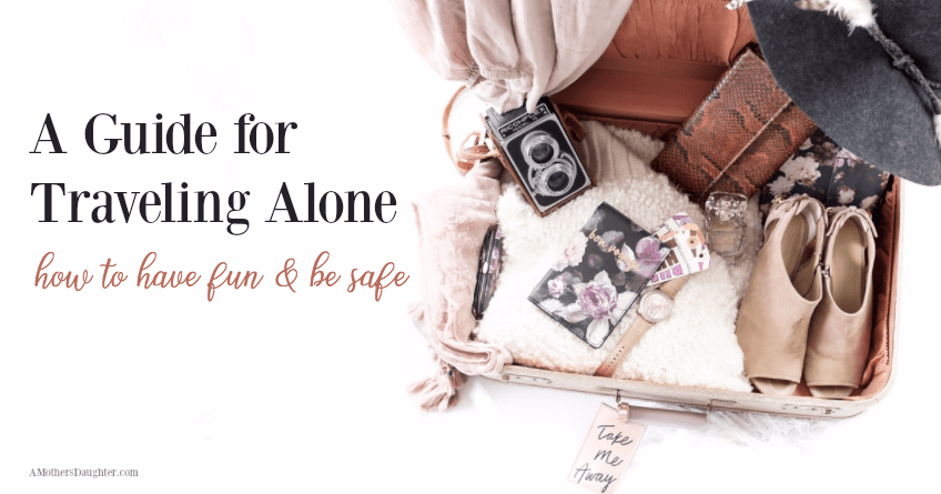 Traveling Alone Guide for a Fun and Safe Experience
