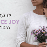 5 Ways To Practice The Emotion Joy Every Day