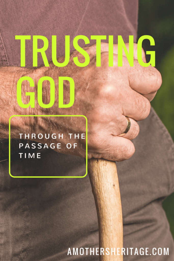 Trusting God through the passage of time