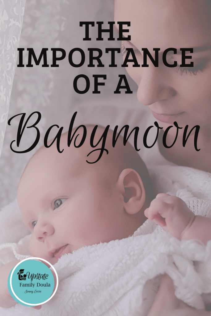 The Importance of a BabyMoon during postpartum by Jenny Ervin Upstate Family Doula