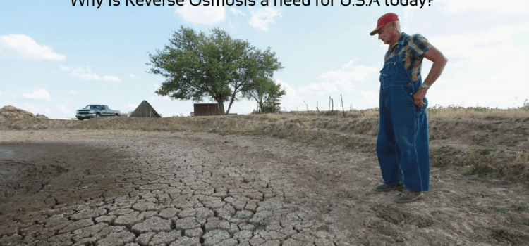 Why is Reverse Osmosis a need for U.S.A today?