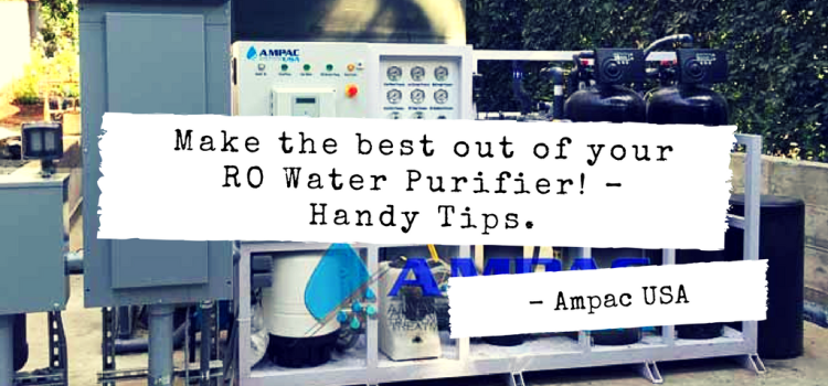 Make the best out of your RO Water Purifier! – Handy Tips.