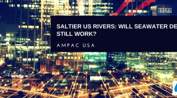 Saltier US Rivers: Will Seawater Desalination Still Work?