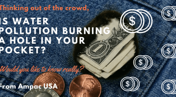 Is Water Pollution Burning a Hole in Your Pock - AMPAC USA